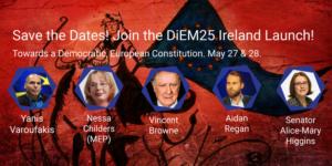 DiEM25 Ireland Launch @ The Complex (15 Little Green St, North City, Dublin 7, Ireland) & Tivoli Theatre (138 Francis St, Merchants Quay, Dublin 8, Ireland) | Dublin | County Dublin | Ireland