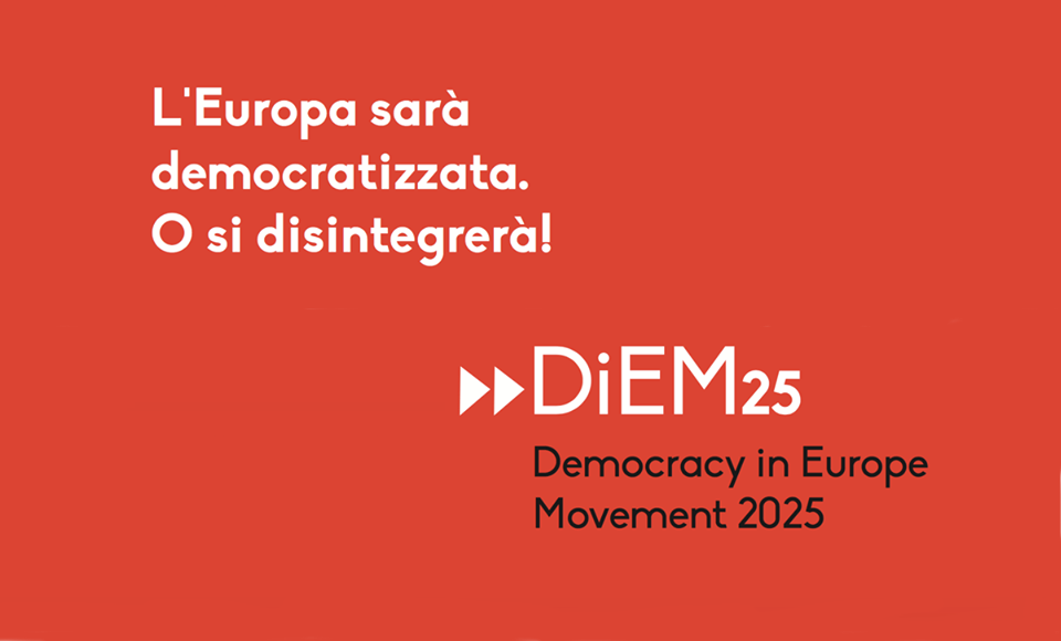"""DiEM25, """"E' Viva"""" e la Primavera Europea – Precisazione"""