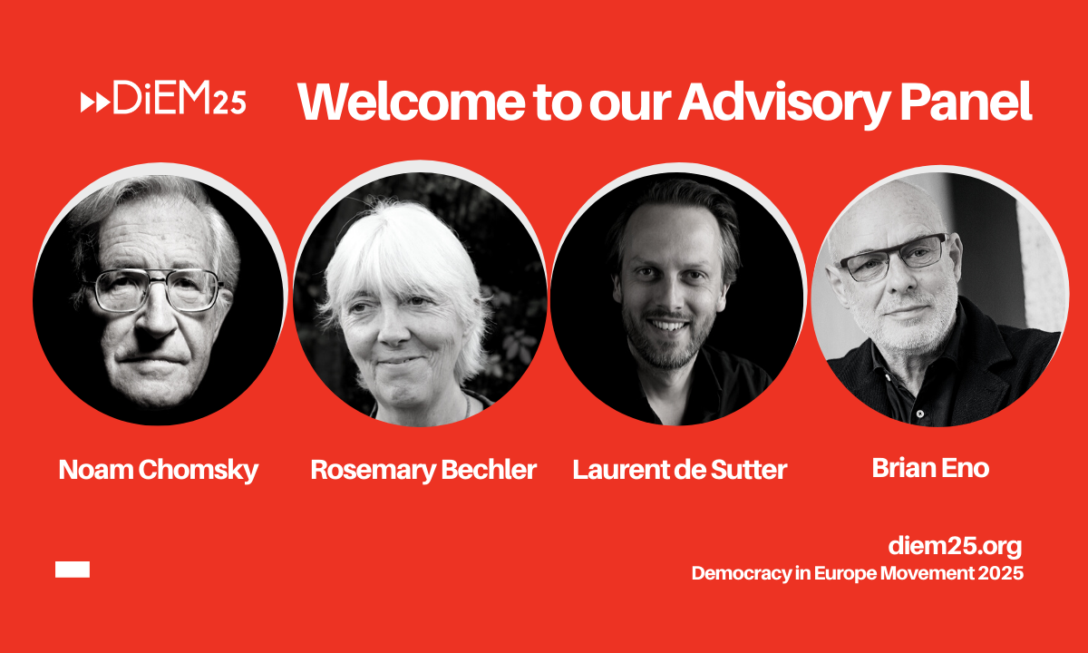 Noam Chomsky, Rosemary Bechler, Laurent de Sutter and Brian Eno become advisers to DiEM25
