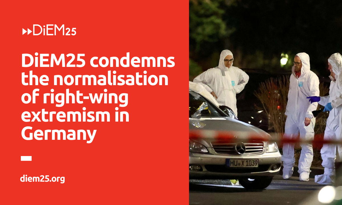 DiEM25 strongly condemns the normalisation of right-wing extremism in Germany