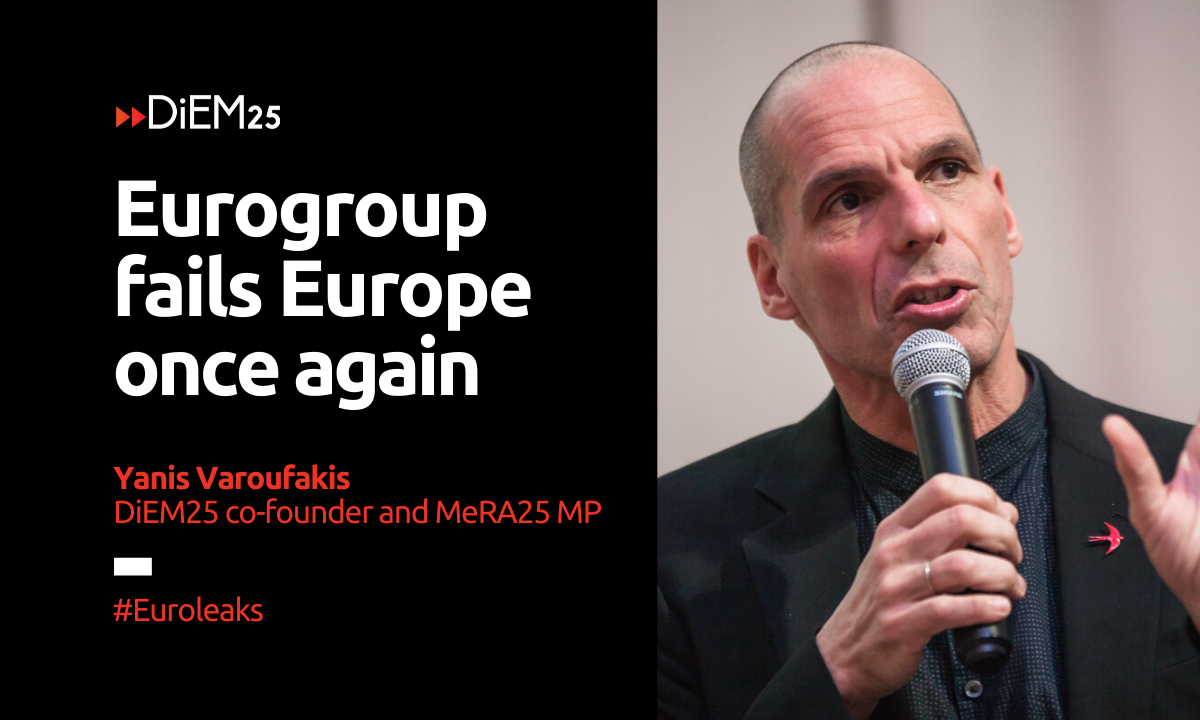 Die Eurogruppe wird ihrer Verantwortung für Europa ein weiteres Mal nicht gerecht. Wappnet euch für eine grauenhafte Rezession.